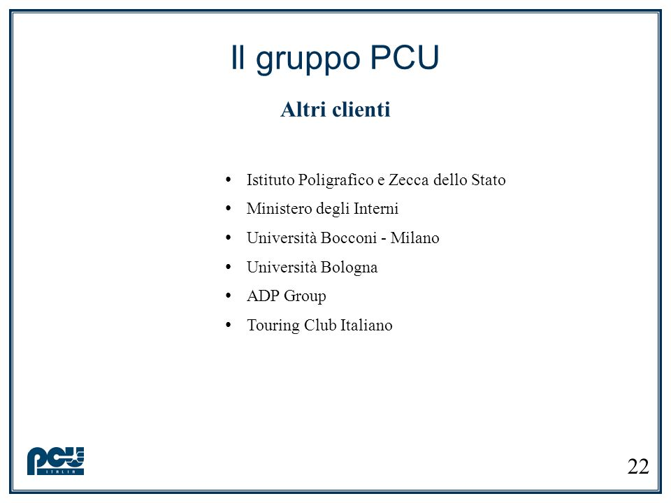 Il gruppo PCU Altri clienti