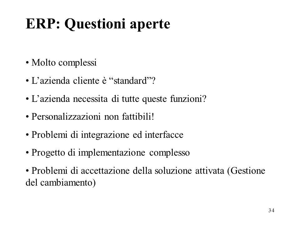 ERP: Questioni aperte • Molto complessi
