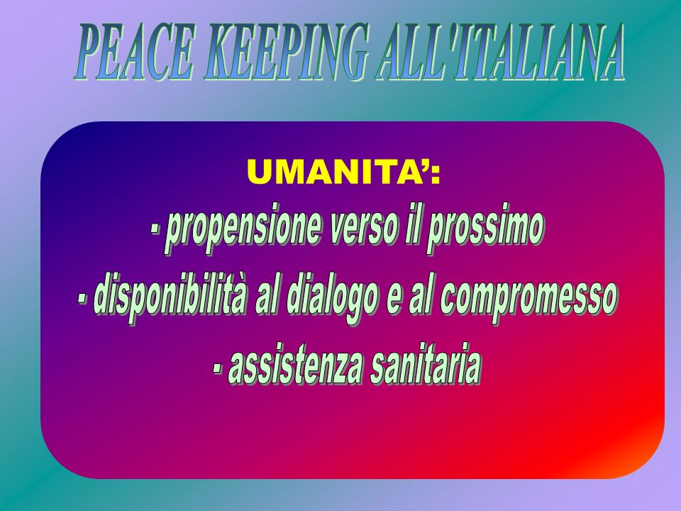 PEACE KEEPING ALL ITALIANA