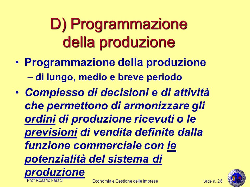 D) Programmazione della produzione
