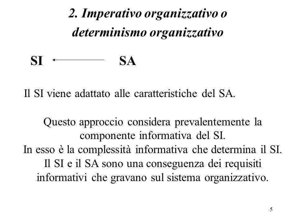 2. Imperativo organizzativo o determinismo organizzativo