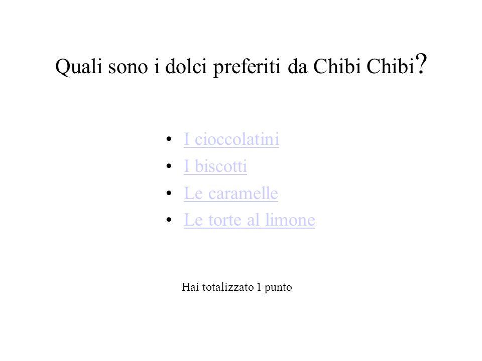 Quali sono i dolci preferiti da Chibi Chibi