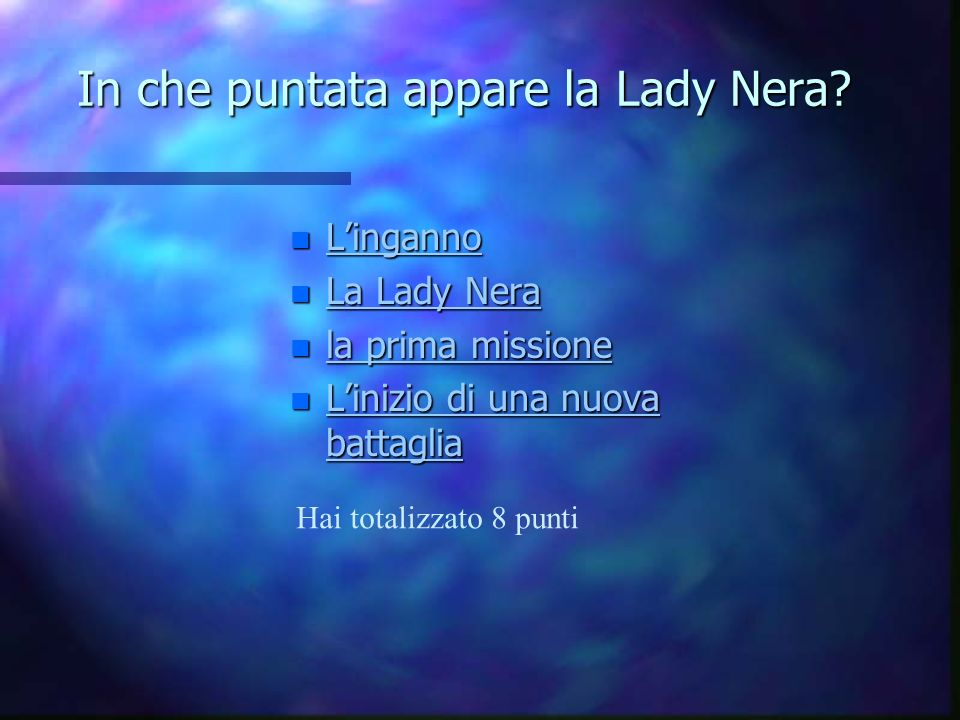 In che puntata appare la Lady Nera
