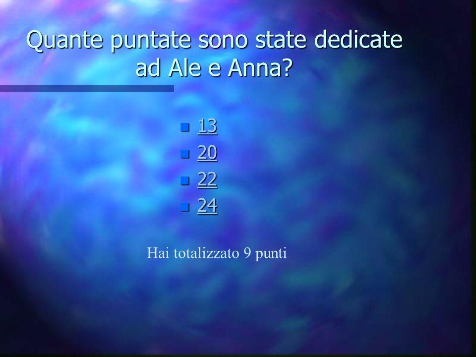 Quante puntate sono state dedicate ad Ale e Anna