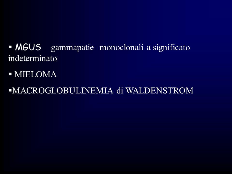 MGUS gammapatie monoclonali a significato indeterminato