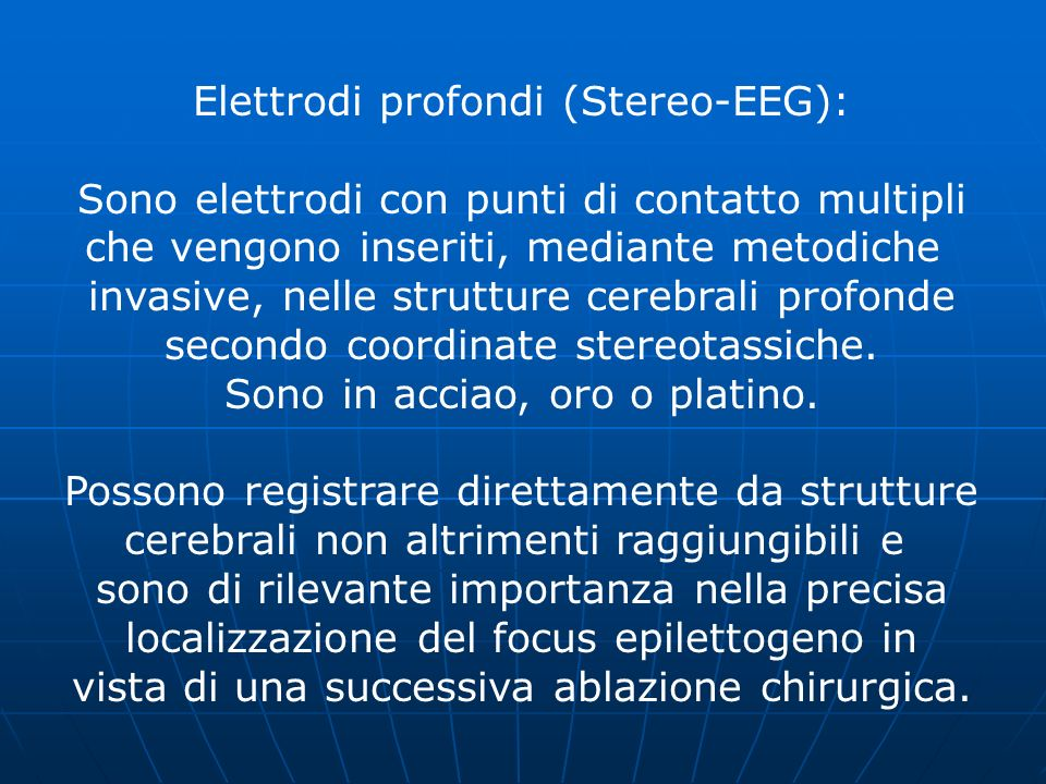 Elettrodi profondi (Stereo-EEG):