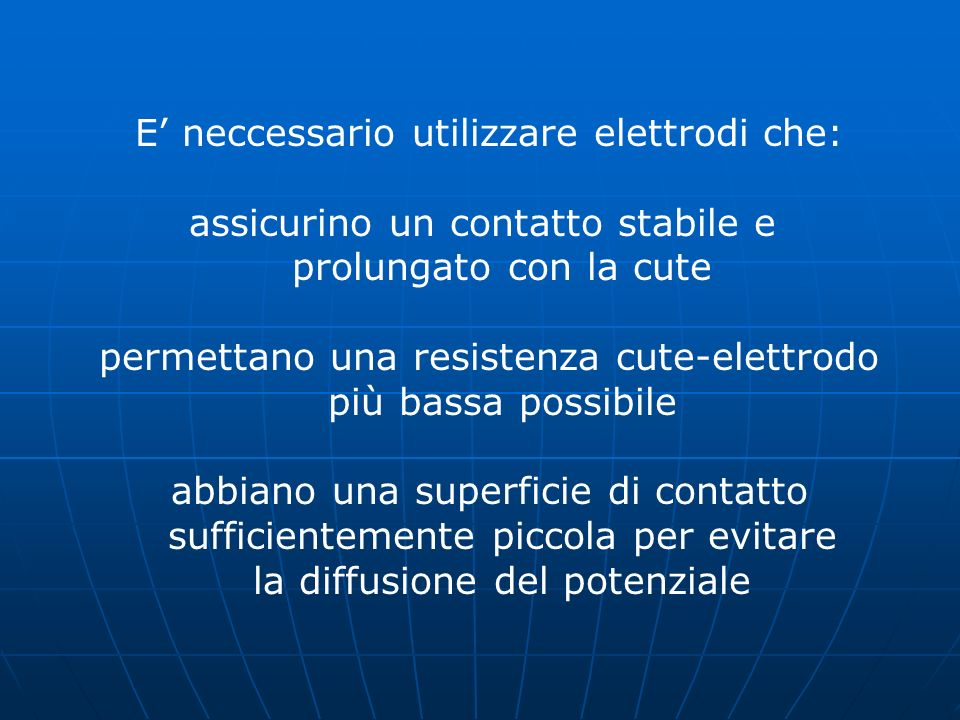 E' neccessario utilizzare elettrodi che: