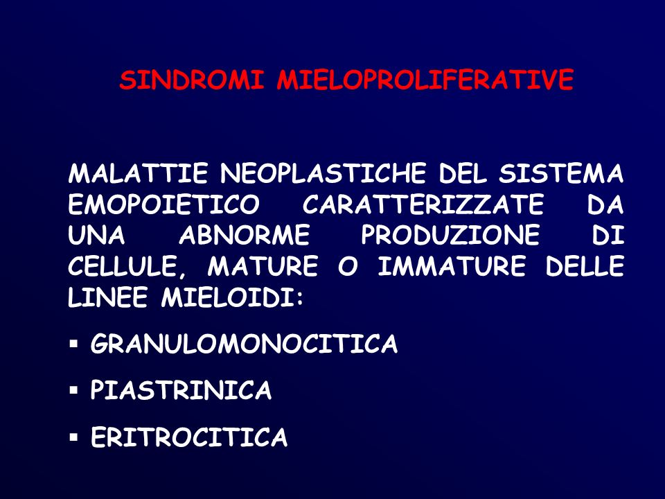 SINDROMI MIELOPROLIFERATIVE
