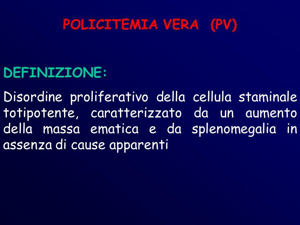 POLICITEMIA VERA (PV) DEFINIZIONE: