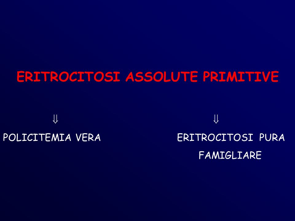 ERITROCITOSI ASSOLUTE PRIMITIVE