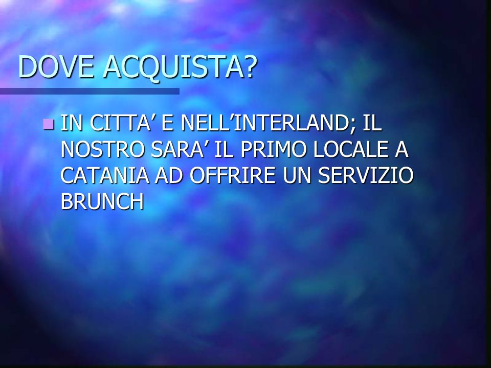 DOVE ACQUISTA.