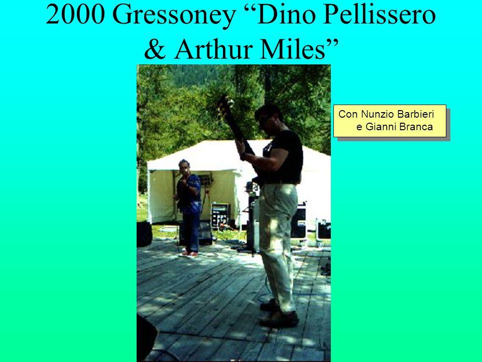 2000 Gressoney Dino Pellissero & Arthur Miles