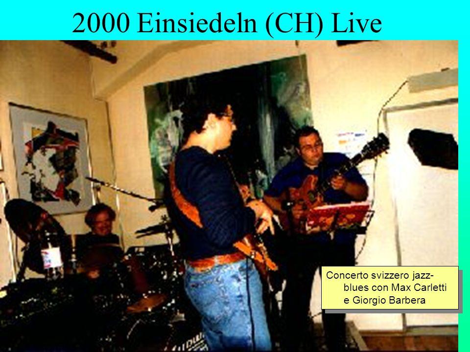 2000 Einsiedeln (CH) Live Concerto svizzero jazz-blues con Max Carletti e Giorgio Barbera