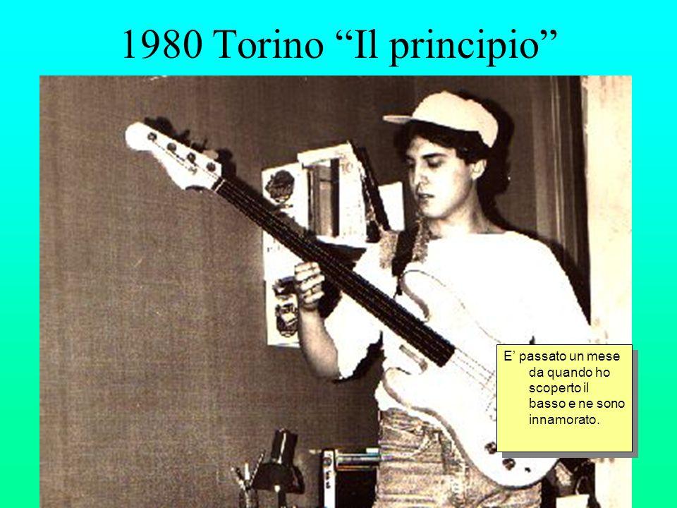 1980 Torino Il principio E' passato un mese da quando ho scoperto il basso e ne sono innamorato.