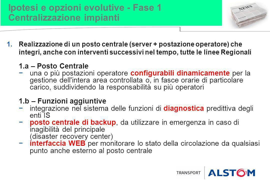 Ipotesi e opzioni evolutive - Fase 1 Centralizzazione impianti