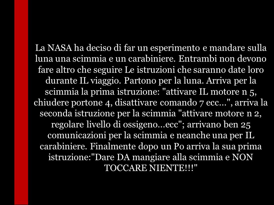 La NASA ha deciso di far un esperimento e mandare sulla luna una scimmia e un carabiniere.