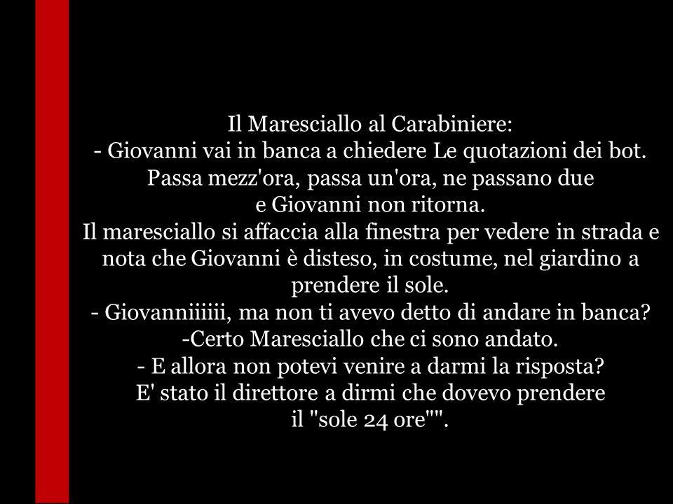 Il Maresciallo al Carabiniere: