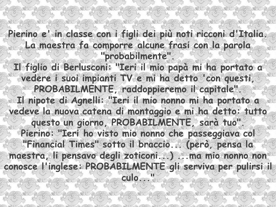 Pierino e in classe con i figli dei più noti ricconi d Italia