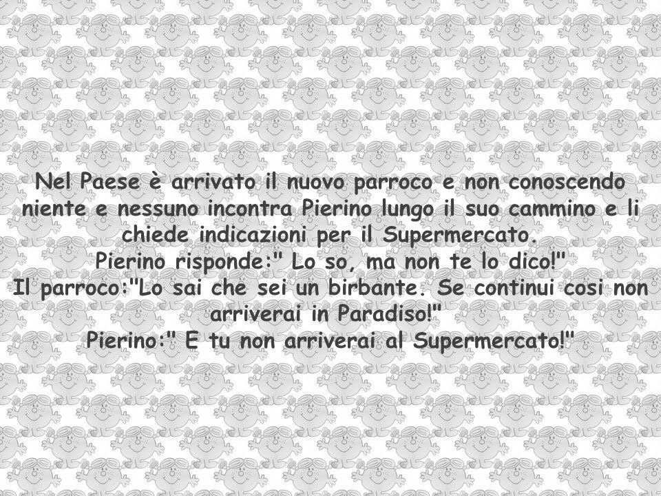 Pierino risponde: Lo so, ma non te lo dico!