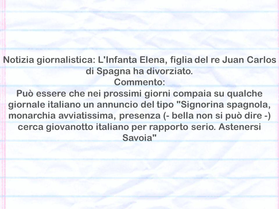 Notizia giornalistica: L Infanta Elena, figlia del re Juan Carlos di Spagna ha divorziato. Commento: