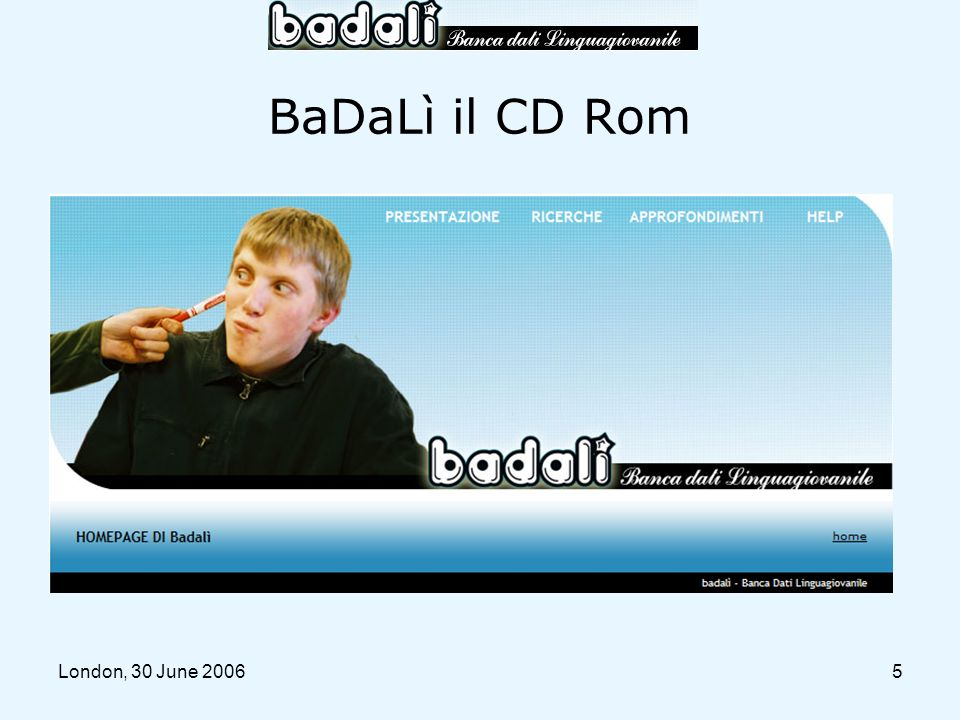 BaDaLì il CD Rom London, 30 June 2006