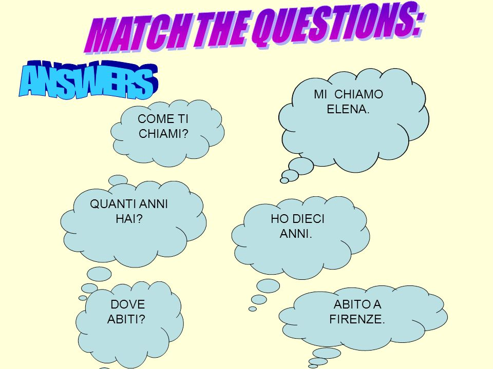 MATCH THE QUESTIONS: ANSWERS