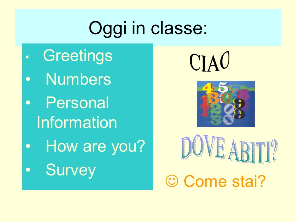 Oggi in classe: Numbers Personal Information How are you Survey