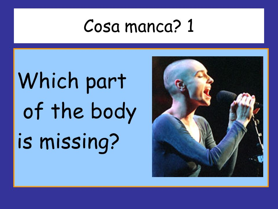 Cosa manca 1 Which part of the body is missing