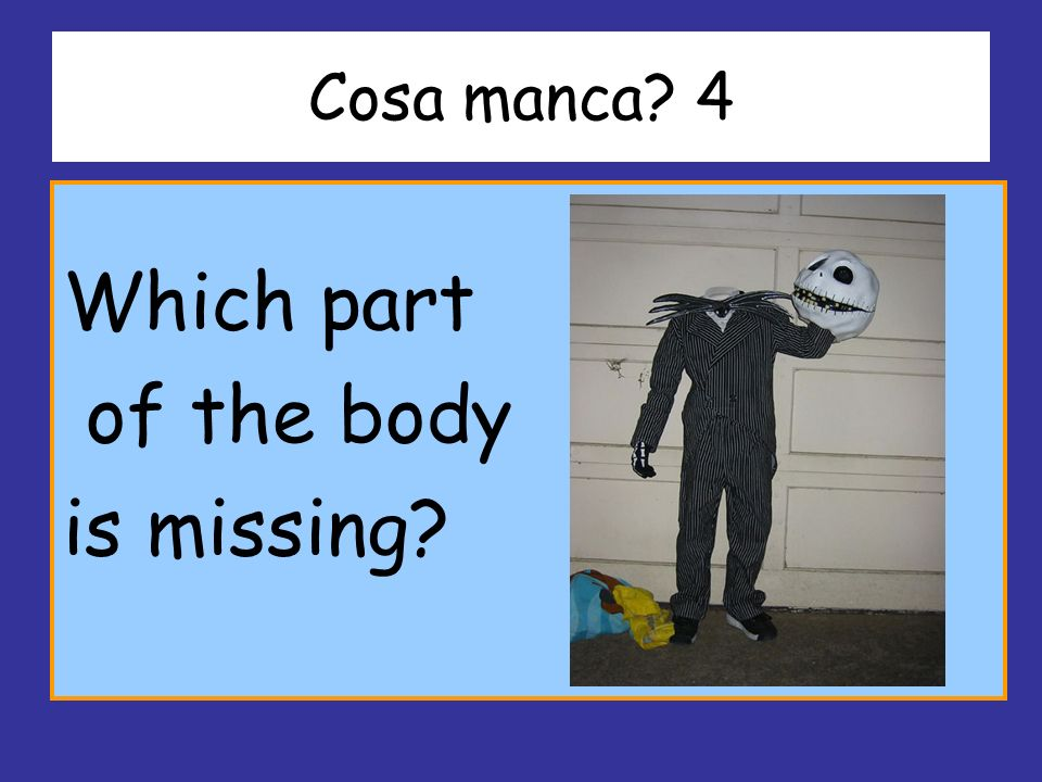 Cosa manca 4 Which part of the body is missing