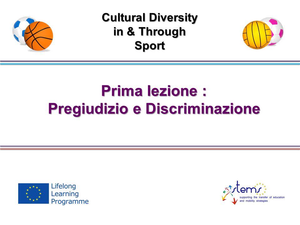 Cultural Diversity in & Through Sport Pregiudizio e Discriminazione