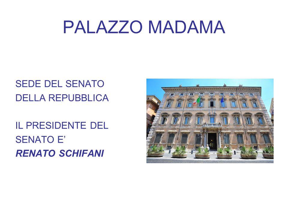 PALAZZO MADAMA SEDE DEL SENATO DELLA REPUBBLICA IL PRESIDENTE DEL