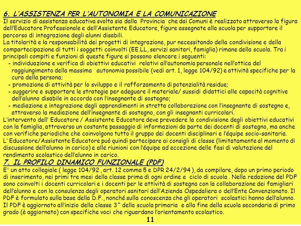 6. L'ASSISTENZA PER L'AUTONOMIA E LA COMUNICAZIONE