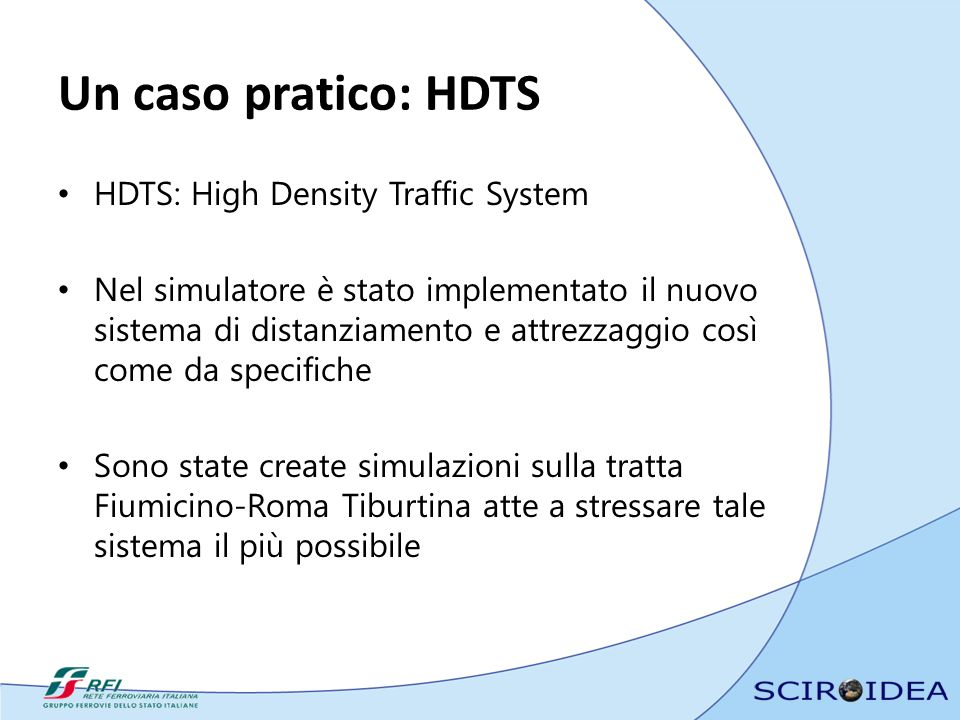 Un caso pratico: HDTS HDTS: High Density Traffic System