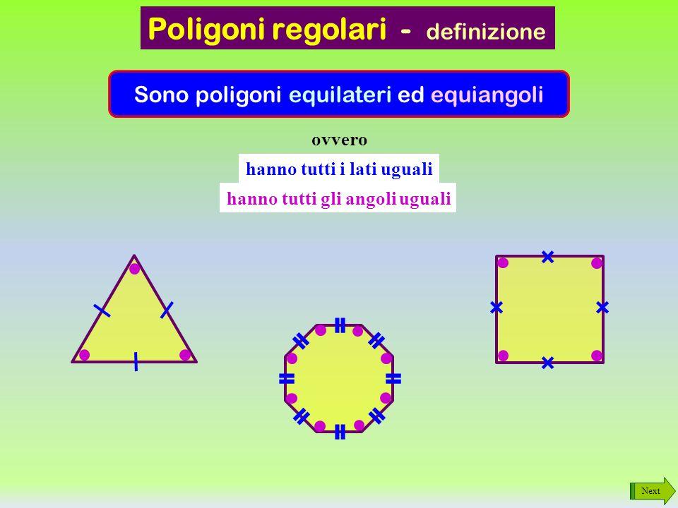 Sono poligoni equilateri ed equiangoli