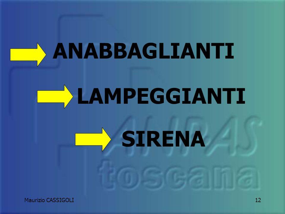 ANABBAGLIANTI LAMPEGGIANTI SIRENA Maurizio CASSIGOLI