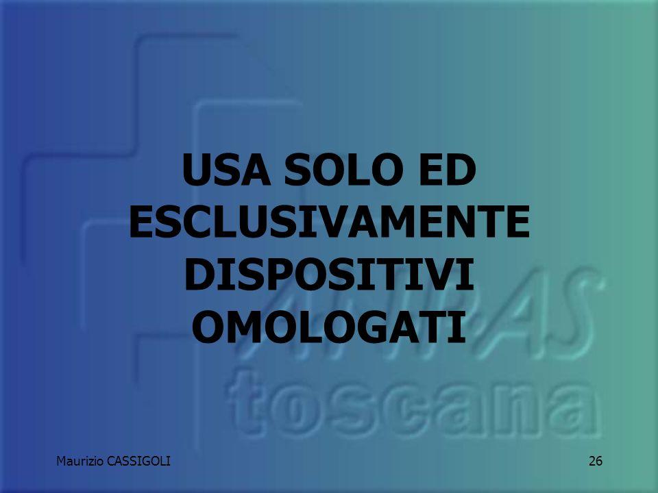 USA SOLO ED ESCLUSIVAMENTE DISPOSITIVI OMOLOGATI