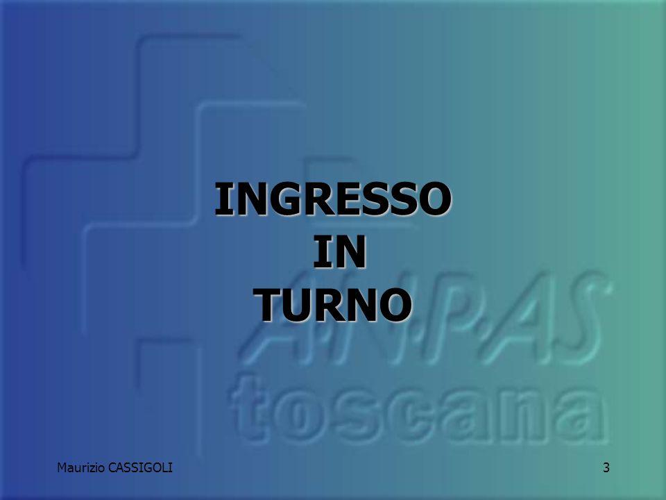INGRESSO IN TURNO Maurizio CASSIGOLI