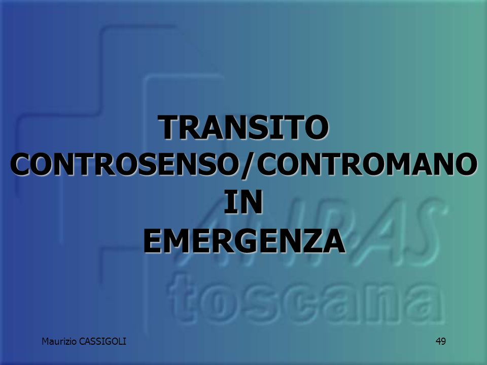 TRANSITO CONTROSENSO/CONTROMANO IN EMERGENZA