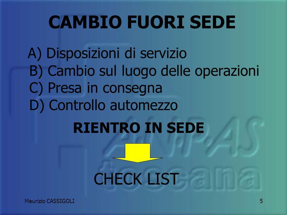 CAMBIO FUORI SEDE A) Disposizioni di servizio B) Cambio sul luogo delle operazioni C) Presa in consegna D) Controllo automezzo.