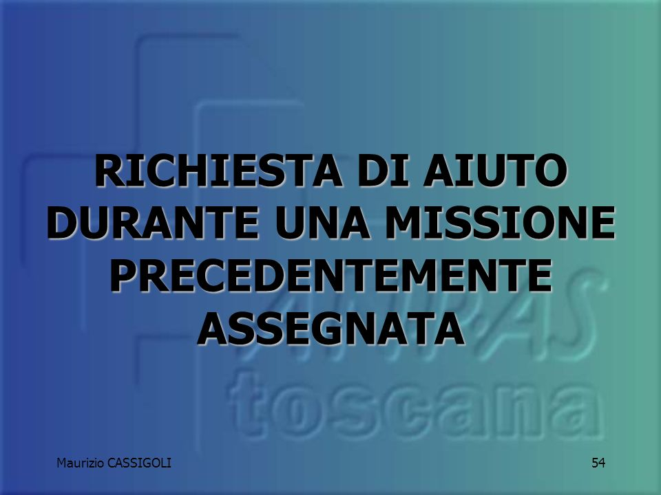 RICHIESTA DI AIUTO DURANTE UNA MISSIONE PRECEDENTEMENTE ASSEGNATA