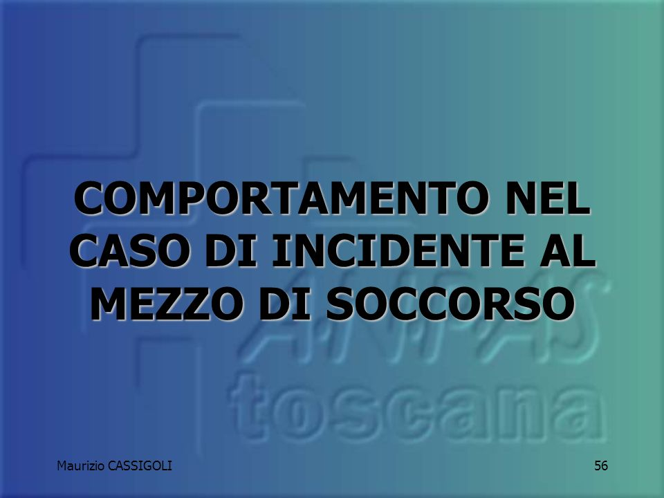 COMPORTAMENTO NEL CASO DI INCIDENTE AL MEZZO DI SOCCORSO