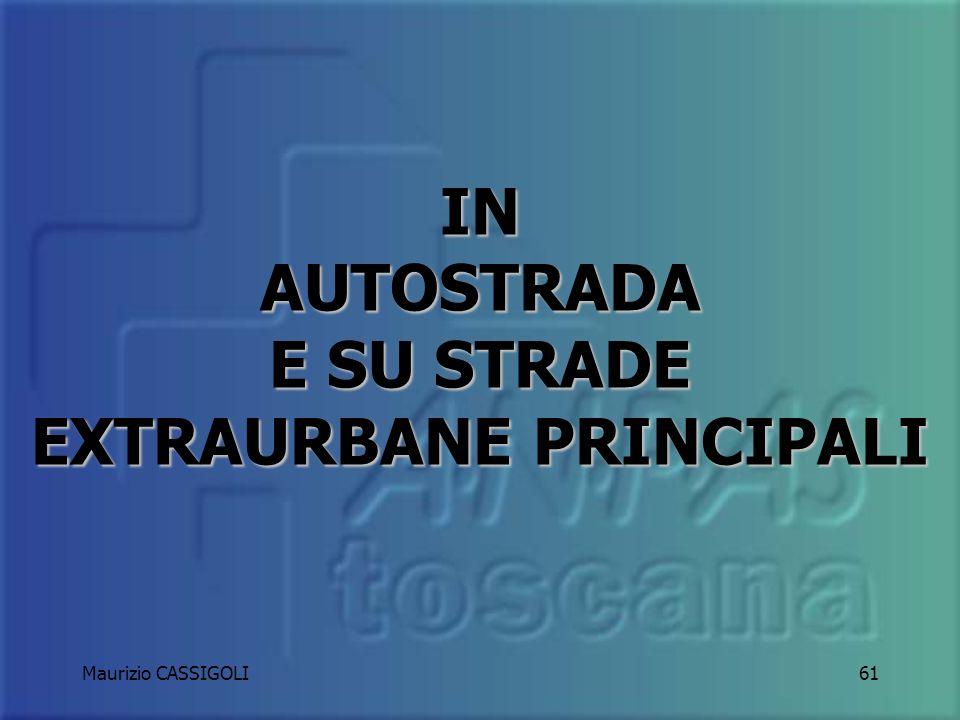 IN AUTOSTRADA E SU STRADE EXTRAURBANE PRINCIPALI