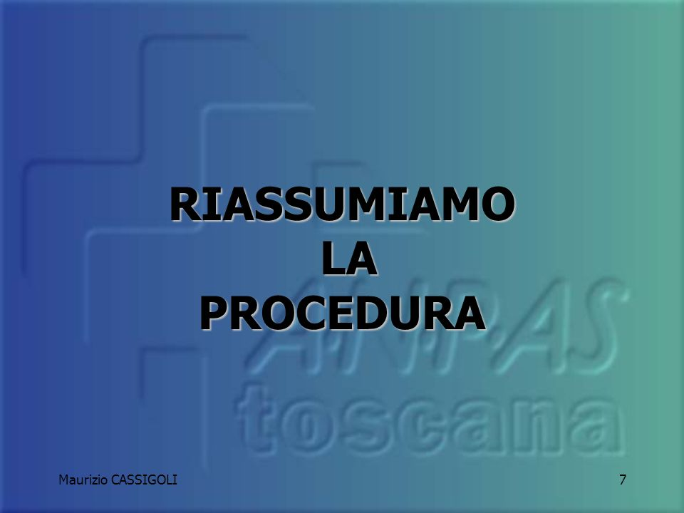 RIASSUMIAMO LA PROCEDURA