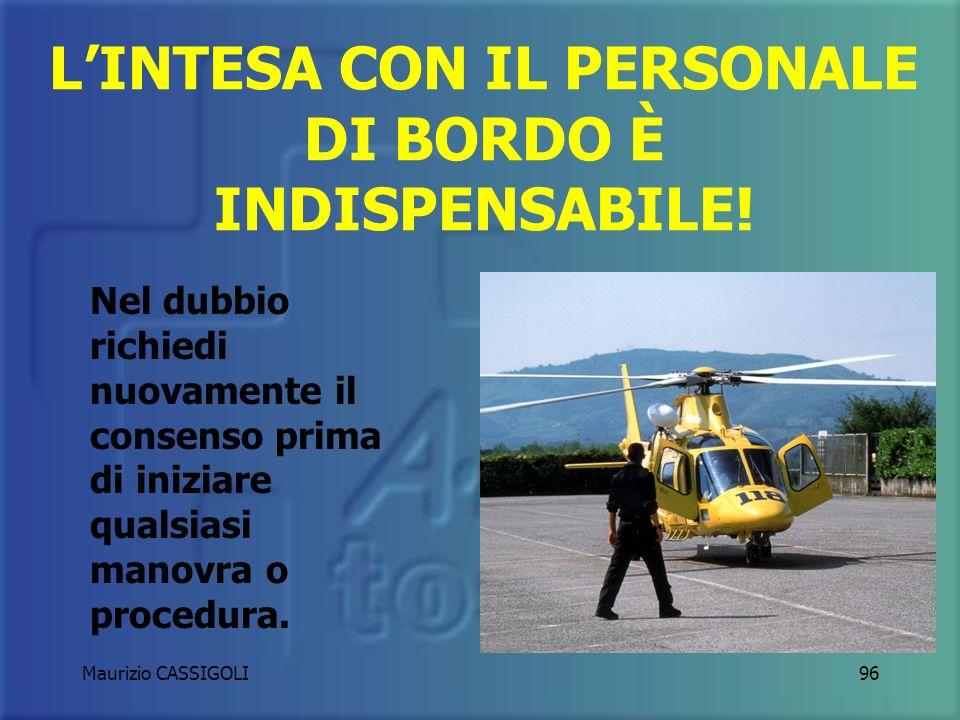 L'INTESA CON IL PERSONALE DI BORDO È INDISPENSABILE!