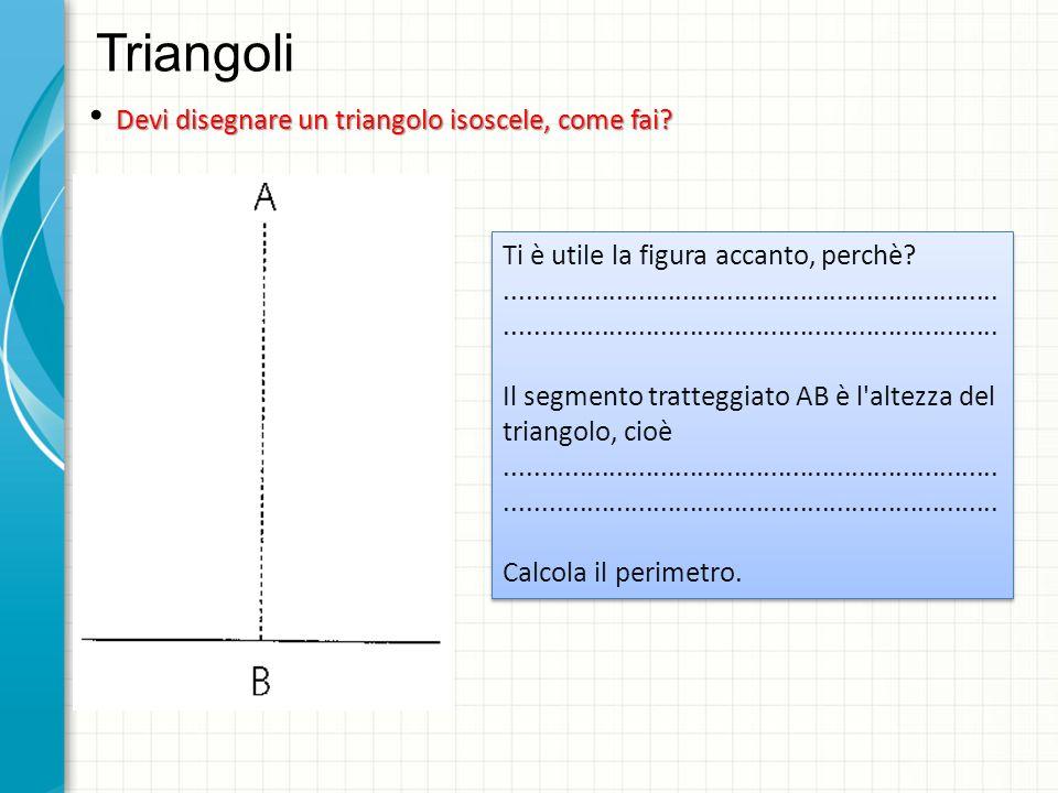 Triangoli Ti è utile la figura accanto, perchè