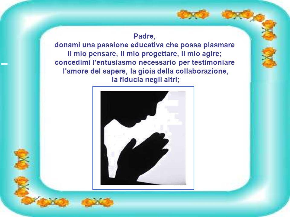 Padre, donami una passione educativa che possa plasmare