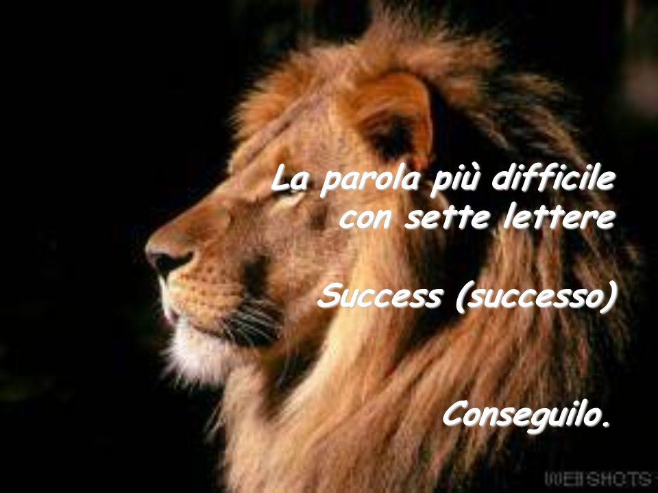 La parola più difficile con sette lettere Success (successo)