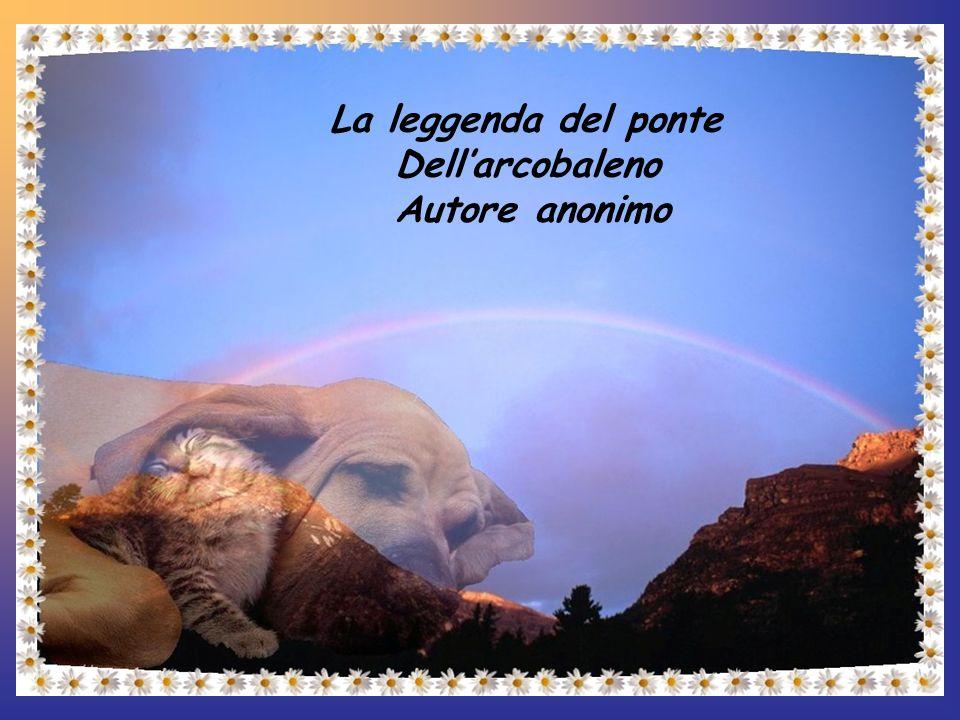 La leggenda del ponte Dell'arcobaleno Autore anonimo