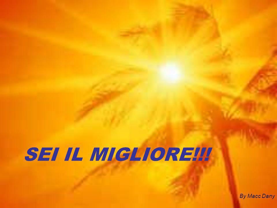 SEI IL MIGLIORE!!! By Macc Dany