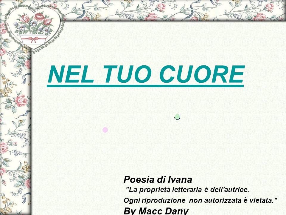 NEL TUO CUORE Poesia di Ivana By Macc Dany